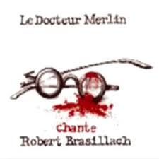 Brasillach-Robert-Le-Docteur-Merlin-chante-Brasillach