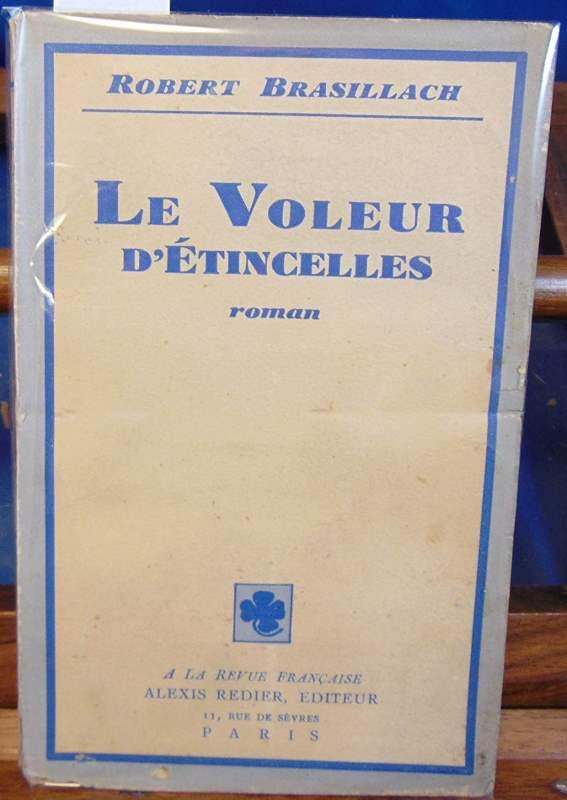 Brasillach, Robert - Le voleur d'étincelles - Alexis Redier - 1932