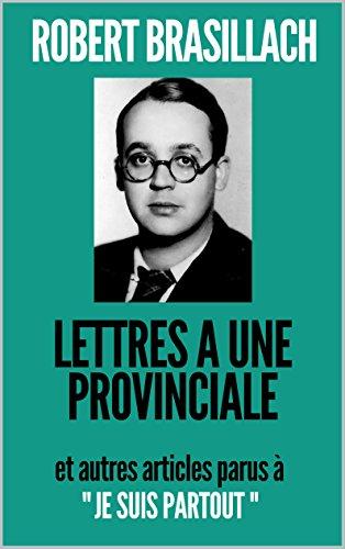 Brasillach, Robert - Lettres à une provinciale - Je suis partout