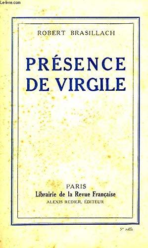 Brasillach, Robert - Présence de virgile - Librairie de la Revue Francaise, Alexis Redier éditeur - 1931