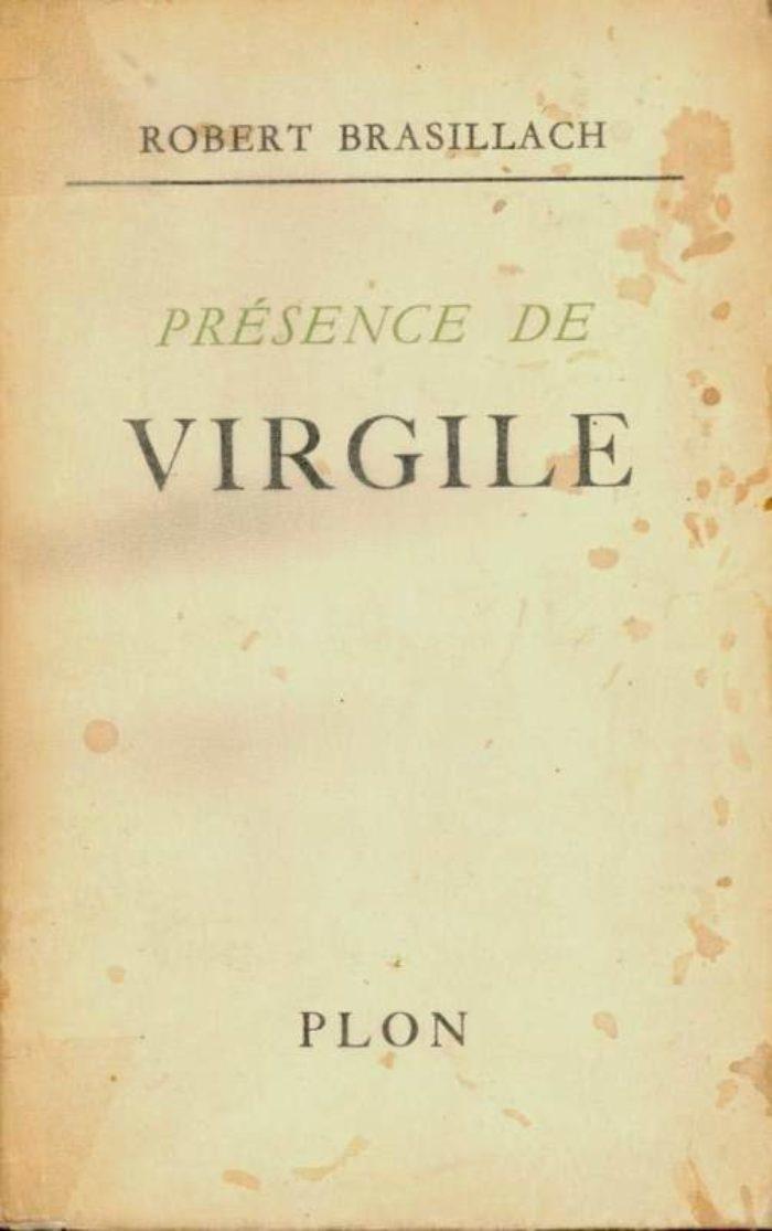 Brasillach, Robert - Présence de virgile - Plon - 1960