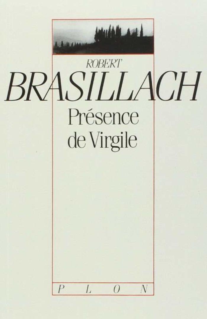 Brasillach, Robert - Présence de virgile - Plon 1989