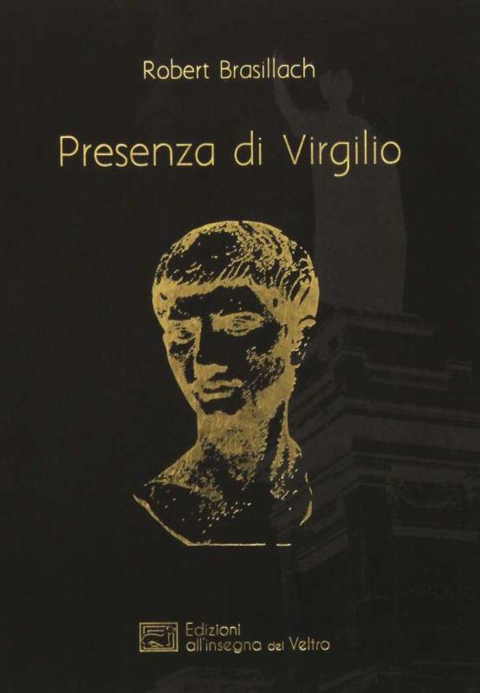 Brasillach, Robert - Presenza di Virgilio, C. Mutti (Traduttore) All'Insegna del Veltro; Prima edizione edizione (1 agosto 2015)