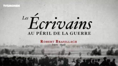 Robert Brasillach - Les écrivains au péril de la guerre