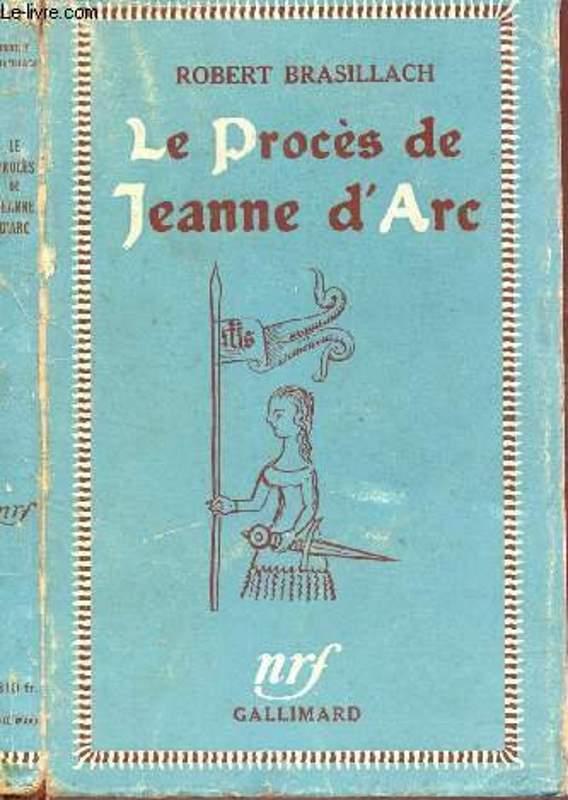 Brasillach, Robert - Le procés de Jeanne d'arc - Gallimard - NRF - 1941