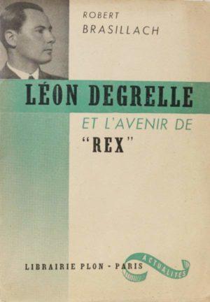 LÉON DEGRELLE ET L'AVENIR DE « REX »